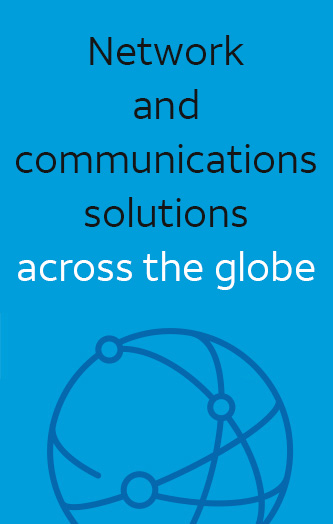 Network and communications solutions across the globe